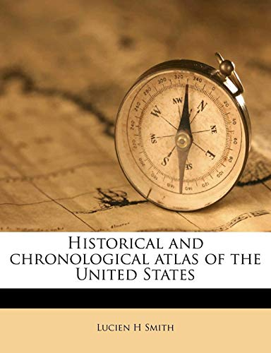9781176693432: Historical and chronological atlas of the United State
