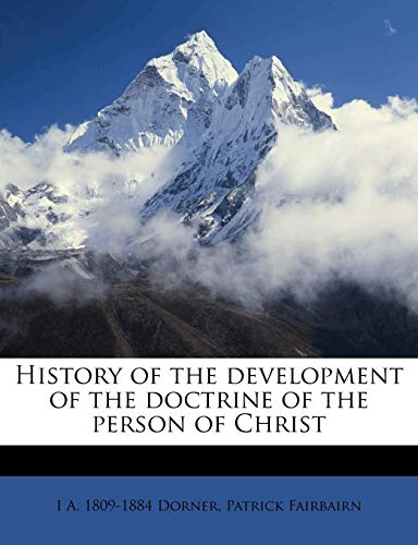 9781176697782: History of the development of the doctrine of the person of Christ