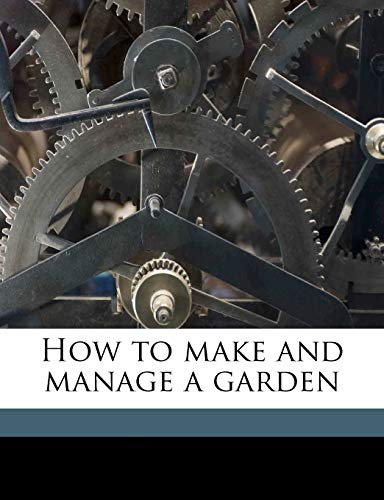 9781176709096: How to make and manage a garden