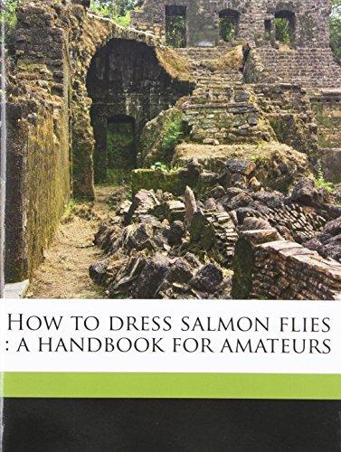 9781176713062: How to dress salmon flies: a handbook for amateurs