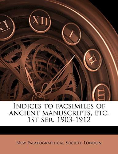 9781176725324: Indices to facsimiles of ancient manuscripts, etc. 1st ser. 1903-1912