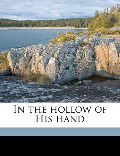 9781176729780: In the hollow of His hand