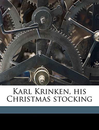 Karl Krinken, his Christmas stocking (1176746669) by Anna Bartlett Warner; Josiah Wood Whymper; John Gilbert