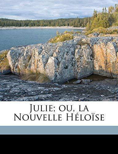 9781176756342: Julie; ou, la Nouvelle Héloïse (French Edition)