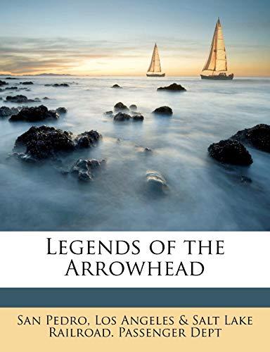 9781176782037: Legends of the Arrowhead