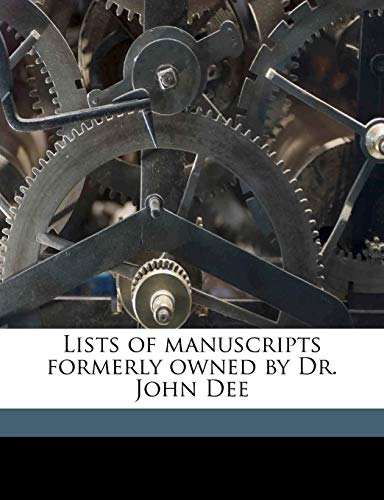 9781176785007: Lists of manuscripts formerly owned by Dr. John Dee