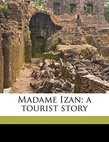9781176800823: Madame Izan; a tourist story