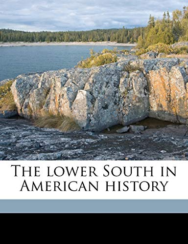 9781176817265: The lower South in American history