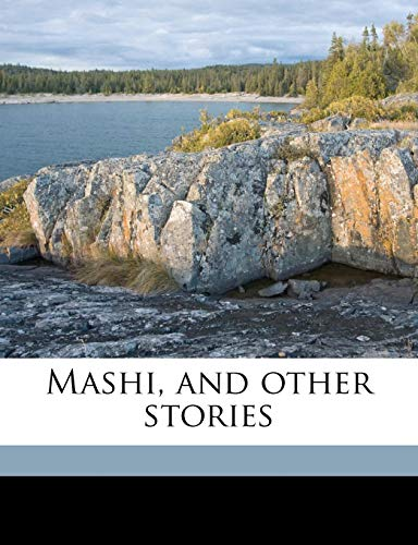 9781176820319: Mashi, and other stories