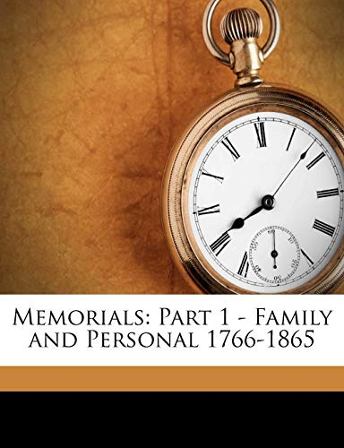 9781176829671: Memorials: Part 1 - Family and Personal 1766-1865 Volume 1