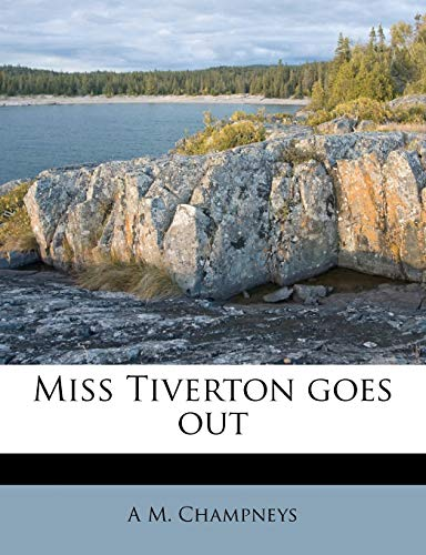 9781176842861: Miss Tiverton goes out