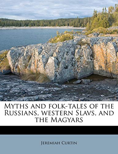9781176853355: Myths and folk-tales of the Russians, western Slavs, and the Magyars