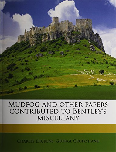 Mudfog and other papers contributed to Bentley's miscellany (1176860771) by Dickens, Charles; Cruikshank, George