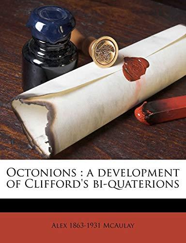 9781176898066: Octonions: a development of Clifford's bi-quaterions