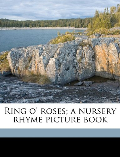 9781176951327: Ring o' roses; a nursery rhyme picture book