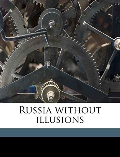 9781176955158: Russia without illusions