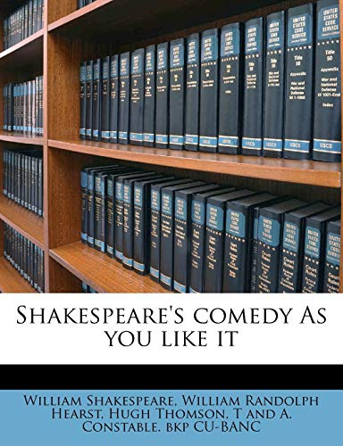 Shakespeare's comedy As you like it (117700643X) by William Shakespeare; William Randolph Hearst; Hugh Thomson