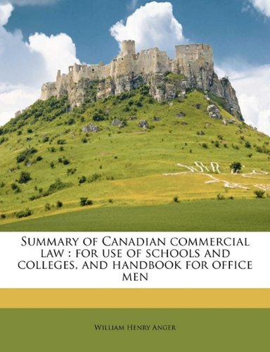 9781177016421: Summary of Canadian commercial law: for use of schools and colleges, and handbook for office men
