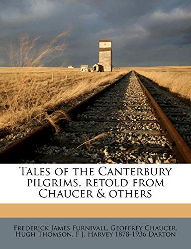 Tales of the Canterbury pilgrims, retold from Chaucer & others (117702554X) by Frederick James Furnivall; Geoffrey Chaucer; Hugh Thomson