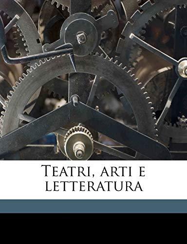 9781177030267: Teatri, arti e letteratur, Volume 43 (Italian Edition)