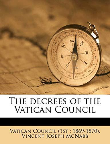9781177030335: The decrees of the Vatican Council