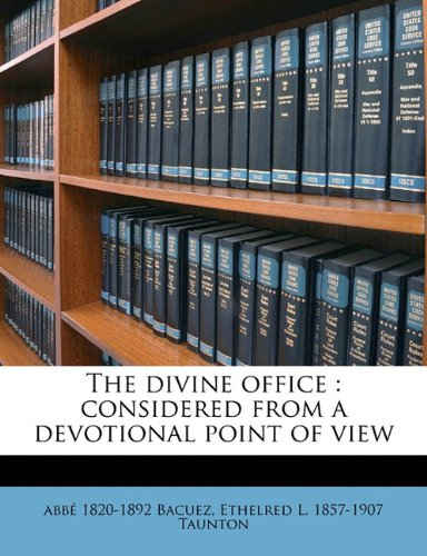 9781177040860: The divine office: considered from a devotional point of view