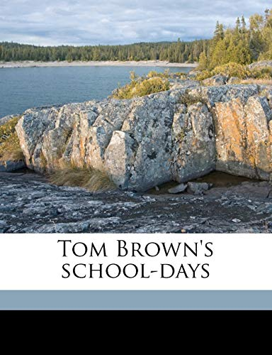 Tom Brown's school-days (9781177047548) by Thomas Hughes; Henry Christopher Bradby