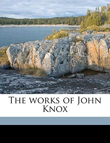 The works of John Knox Volume 3 (1177085550) by Knox, John; Laing, David