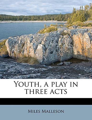 Youth, a play in three acts (1177113686) by Miles Malleson