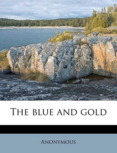 9781177134330: The blue and gold