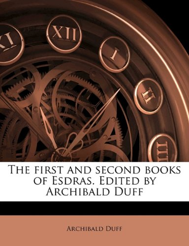 9781177160872: The first and second books of Esdras. Edited by Archibald Duff