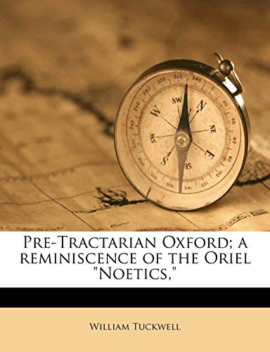 9781177180177: Pre-Tractarian Oxford; a reminiscence of the Oriel