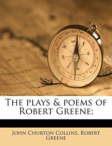 The plays & poems of Robert Greene; Volume 1 (9781177182089) by Greene, Robert; Collins, John Churton