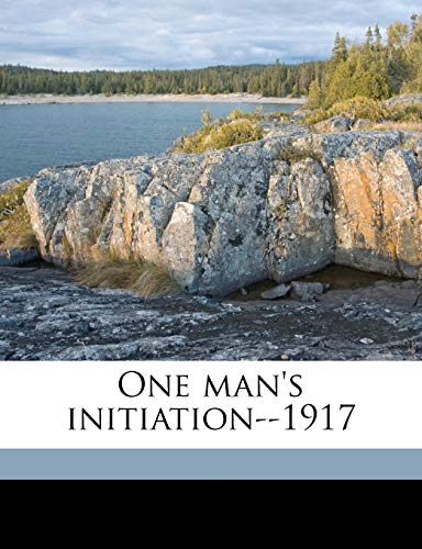 9781177244589: One man's initiation--1917
