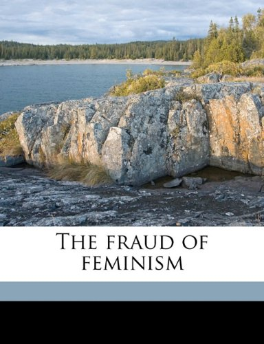 9781177305990: The fraud of feminism