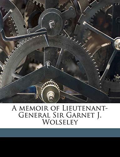 9781177320849: A memoir of Lieutenant-General Sir Garnet J. Wolseley Volume 2