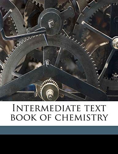 9781177327374: Intermediate text book of chemistry