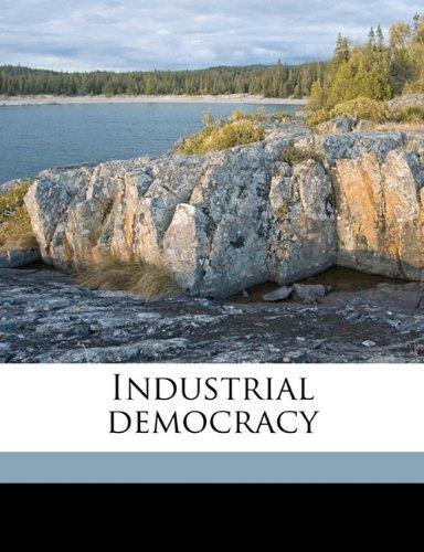 9781177328920: Industrial democracy