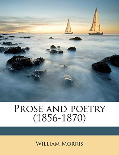 Prose and poetry (1856-1870) (1177359332) by Morris, William