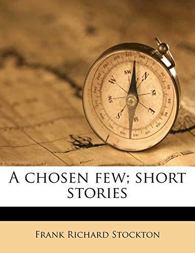 9781177420846: A chosen few; short stories