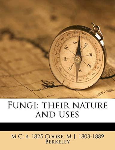 9781177424202: Fungi; their nature and uses