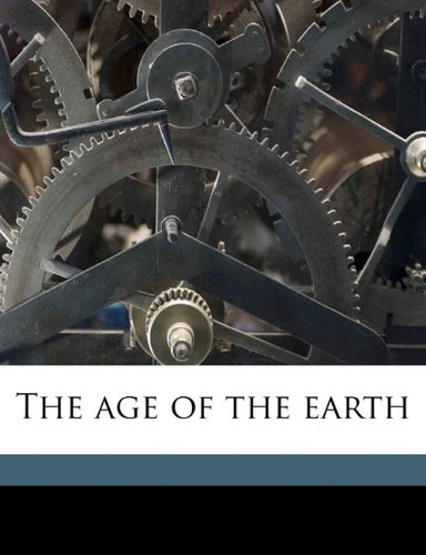 9781177436779: The age of the earth