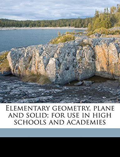 9781177484886: Elementary geometry, plane and solid; for use in high schools and academies