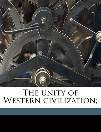 9781177501606: The unity of Western civilization;