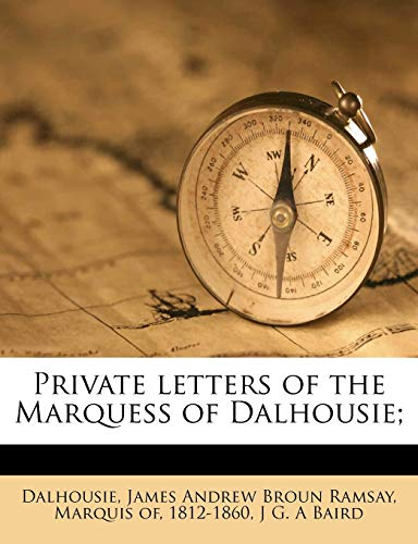 9781177505574: Private letters of the Marquess of Dalhousie;