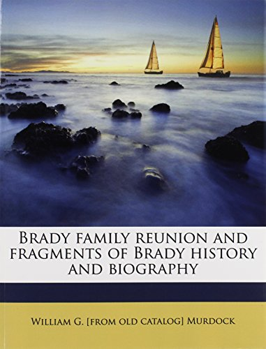 9781177526739: Brady family reunion and fragments of Brady history and biography