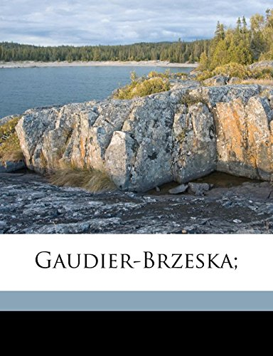 9781177528801: Gaudier-Brzeska;