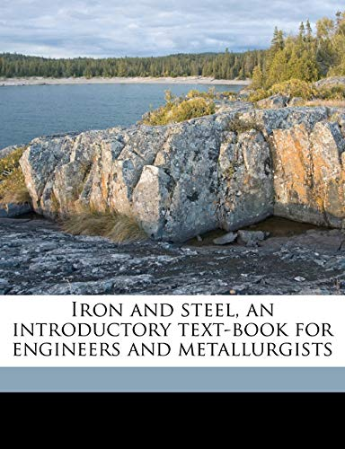9781177531481: Iron and steel, an introductory text-book for engineers and metallurgists