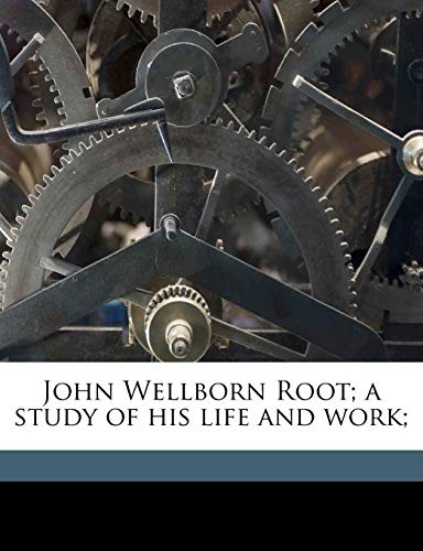 9781177533553: John Wellborn Root; a study of his life and work;