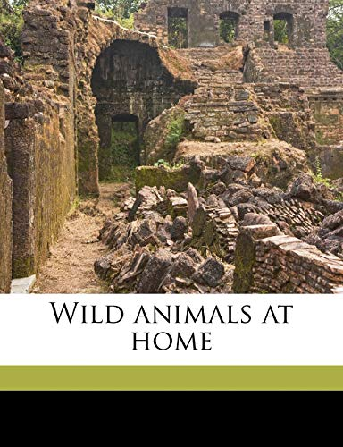 9781177556088: Wild animals at home